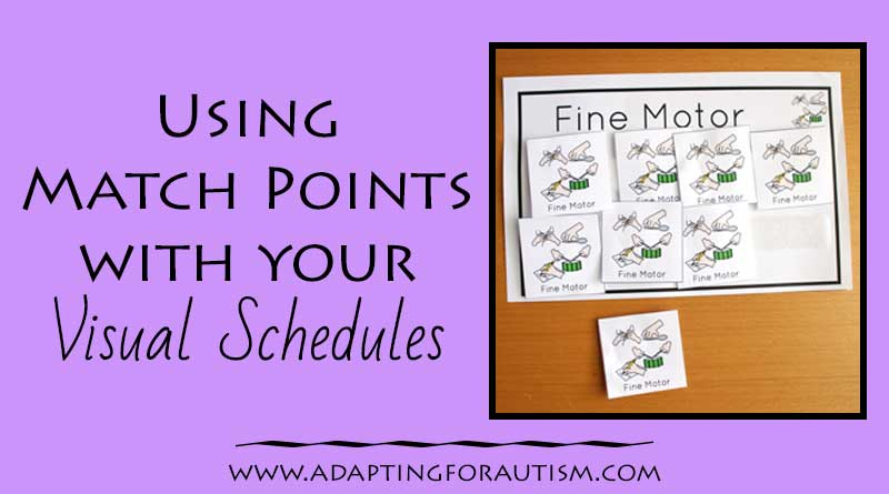 Using Match Points for Visual Schedules in Autism and Special Education Classrooms